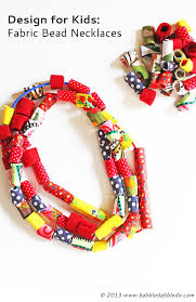 design for kids how to make fabric beads babble dabble do