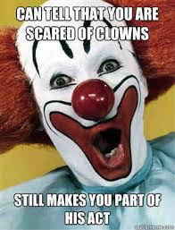 Evil Clown Memes - 20 scary clown memes that ll haunt you at night sayingimages com