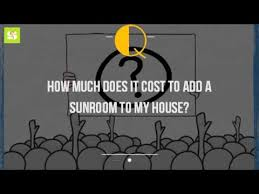 Average Cost To Build A Sunroom How Much Does It Cost To Add A Sunroom To My House Youtube