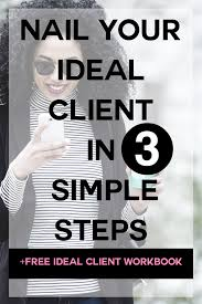 nail your ideal client in just 3 simple steps free workbook