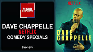 dave chappelle netflix specials 2017 mark reviews movies youtube