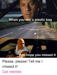 Meme Bag - when you see a plastic bag and hope you missed it please please