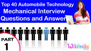 top 40 automobile technology mechanical interview questions and