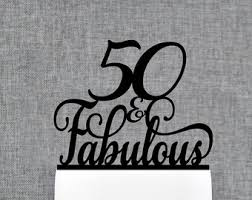 50 and fabulous cake topper 50 and fabulous birthday t shirt 50th birthday shirt