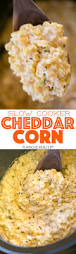 slow cooker cheddar corn this stuff is amazing just dump