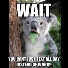 Waiting For Text Meme - wait you cant just text all day instead of work create meme