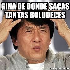 Gina Meme - meme jackie chan gina de donde sacas tantas boludeces 16407744