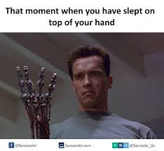 Meme S - moment you slept on your hand funny meme funny memes