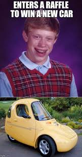 New Car Meme - image tagged in bad luck brian memes new car ugly imgflip