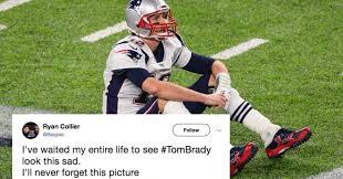 Sad Brady Meme - heart broken tom brady was the only tom brady who won super bowl