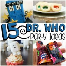15 doctor who party ideas for tweens birthdays star trek and trek
