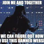 Side By Side Meme Generator - darth vader come to the dark side meme generator imgflip