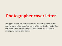 Resume For Photography Job by Photographer Cover Letter 1 638 Jpg Cb U003d1393188292