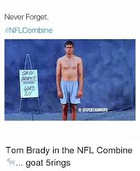 Tom Brady Combine Bench Press 25 Best Memes About Nfl Combine Nfl Combine Memes