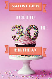 birthday gifts for in 30th birthday gifts 30 ideas the woman in your will