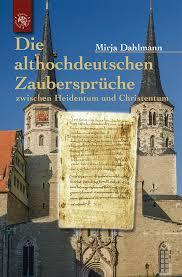 zaubersprüche die althochdeutschenen zaubersprüche