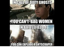 Call Of Duty Ghosts Meme - in call of duty ghosts you can t bag women in battlefield 4 you