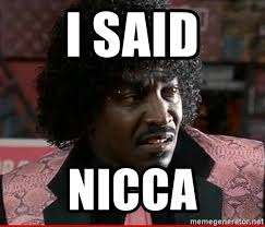 Pinky From Friday Meme - i said nicca pinky from friday meme generator