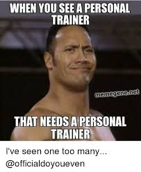 Gene Meme - when you see a personal trainer meme gene net that needsa personal