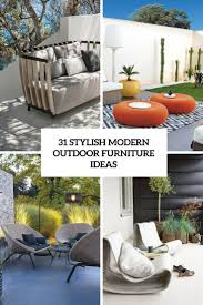Patio Furniture Ideas by 31 Stylish Modern Outdoor Furniture Ideas Digsdigs
