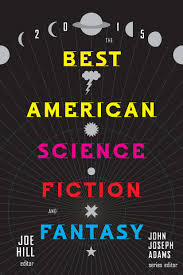 joe hill u0027best american science fiction and fantasy 2015