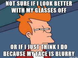 Blind Meme - as someone who is practically blind without my glasses meme guy