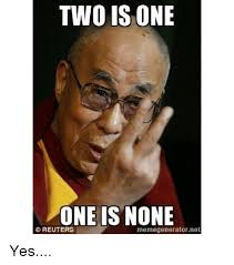 Meme Generator Two Pictures - two is one one is none reuters memegeneratornet yes meme on me me