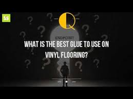 what is the best glue to use on vinyl flooring