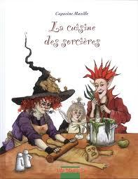 humour cuisine la cuisine des sorcières capucine mazille humour les