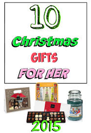 Christmas Gifts For Her 10 Awesome Christmas Gifts For Her 2015 U Me And The Kids