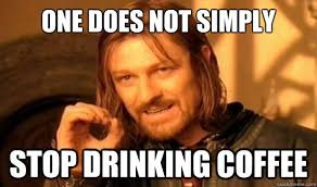 Drinking Meme - 50 of the funniest coffee memes on the internet