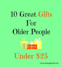 10 great gifts for older people under 25 people gift and