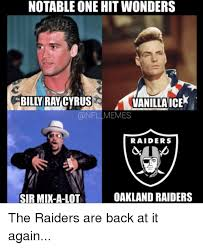 Oakland Raiders Memes - notable one hit wonders bilyraycyrusaniice memes raiders sir mix a