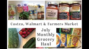 july monthly grocery haul costco walmart u0026 farmers market youtube
