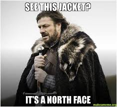 North Face Jacket Meme - see this jacket it s a north face make a meme