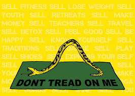 Don T Tread On Me Flag History Commercial Yoga Culture U0027s Banner Of Truth Commoditiy Fetishism