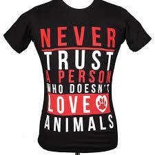 belgian sheepdog rescue trust facebook never trust a person who doesn u0027t love animals u0027 shirt rescue