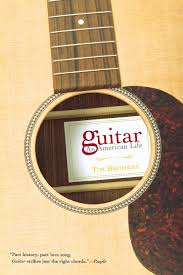 guitar an american life tim brookes 9780802142580 amazon com