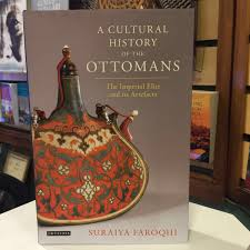 Ottomans History Homer Bookstore On A Cultural History Of The Ottomans