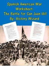 spanish american war worksheet the battle for san juan hill by