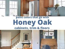 how to update honey oak kitchen cabinets paint colors that go best with honey oak kate at home