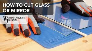 how to cut glass how to cut glass or mirror