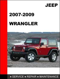 jeep repair manual jeep wrangler 2007 2009 factory service repair manual ma