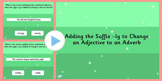 making an adverb by adding the suffix adjective spag powerpoint