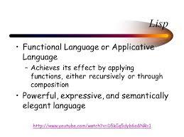 lisp functional language or applicative language u2013achieves its