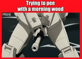 Morning Wood Meme - gundam trying to pee gif gundam tryingtopee morningwood discover