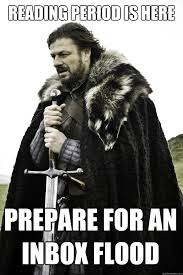 Inbox Meme - reading period is here prepare for an inbox flood winter is