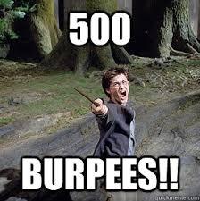 Burpees Meme - 500 burpees pissed off harry quickmeme