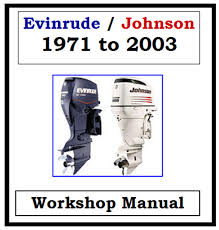 evinrude johnson outboard 1971 2003 1 25hp 300hp workshop manual