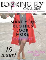 style guide luxe for less looking fly on a dime